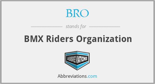BRO - BMX Riders Organization