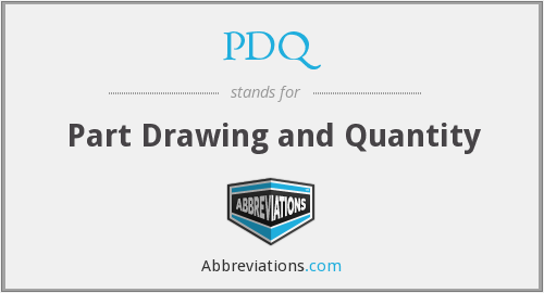 PDQ - Part Drawing and Quantity