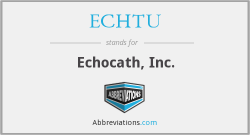 What does ECHTU stand for?