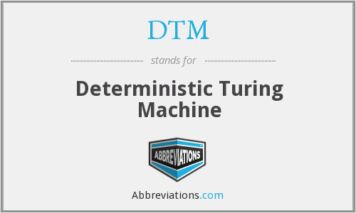 DTM - Deterministic Turing Machine