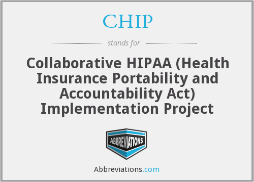 CHIP - Collaborative HIPAA (Health Insurance Portability and Accountability Act) Implementation Project