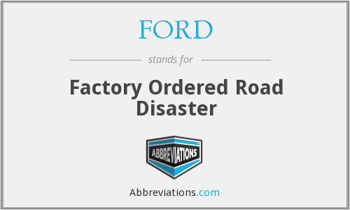 FORD - Factory Ordered Road Disaster