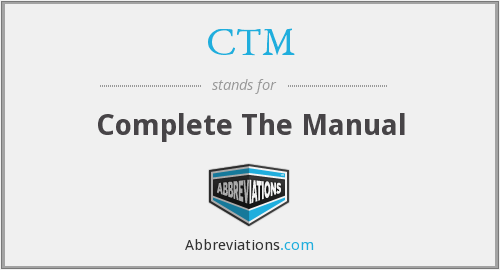 CTM - Complete The Manual