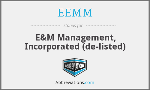 EEMM - E&M Management, Incorporated (de-listed)