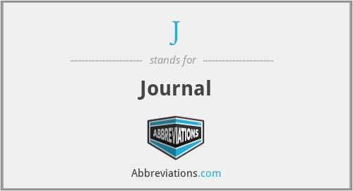 J - Journal