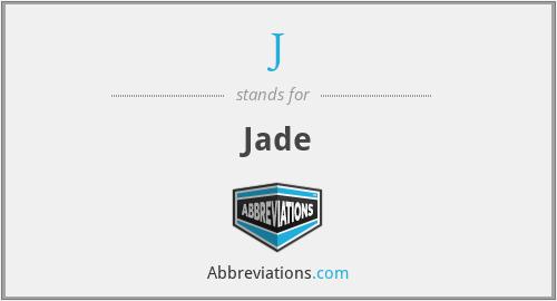 J - Jade