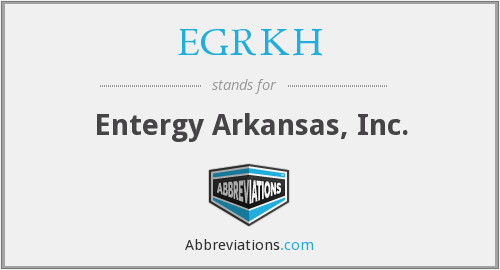 EGRKH - Entergy Arkansas, Inc.