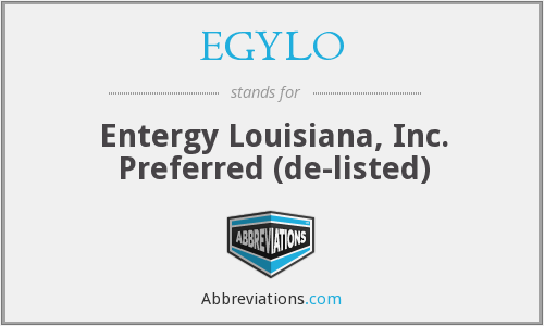 EGYLO - Entergy Louisiana, Inc. Preferred (de-listed)