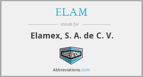What does ELAM stand for?