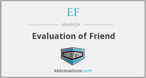 EF - Evaluation of Friend