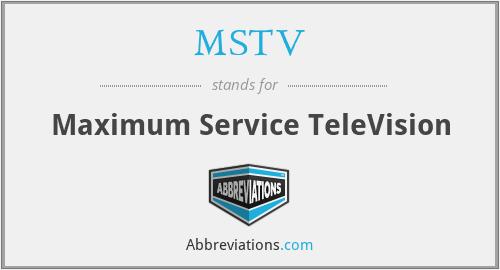 MSTV - Maximum Service TeleVision