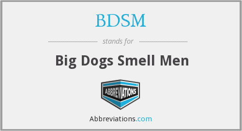 BDSM - Big Dogs Smell Men