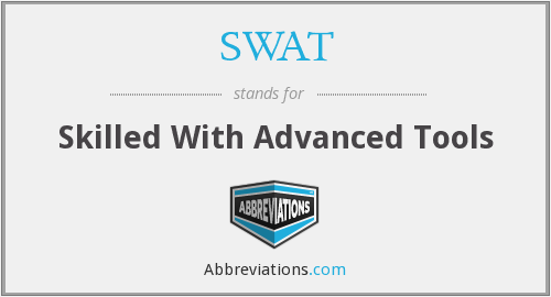 SWAT - Skilled With Advanced Tools