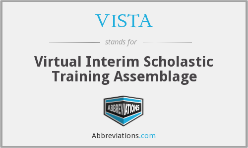 VISTA - Virtual Interim Scholastic Training Assemblage