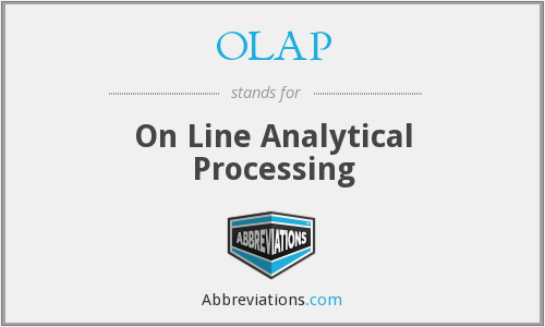 OLAP - On Line Analytical Processing