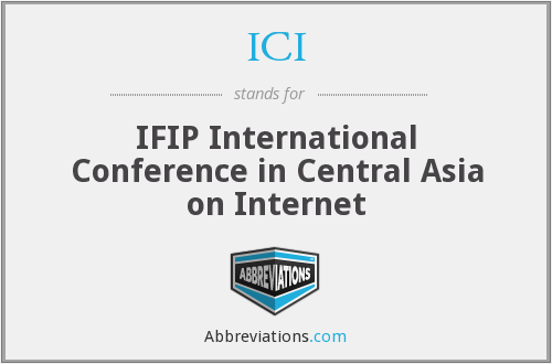 ICI - IFIP International Conference in Central Asia on Internet