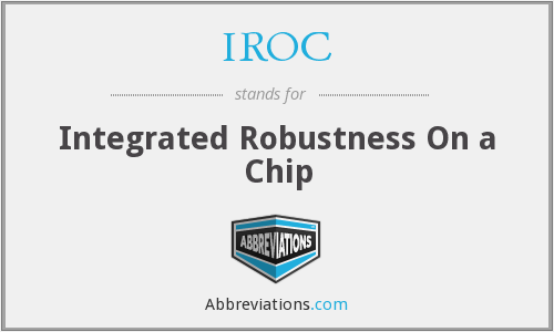 IROC - Integrated Robustness On a Chip