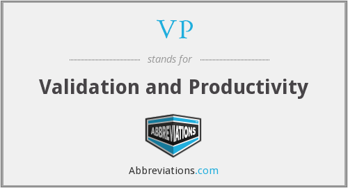 VP - Validation and Productivity