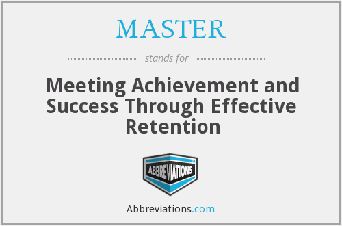 MASTER - Meeting Achievement and Success Through Effective Retention