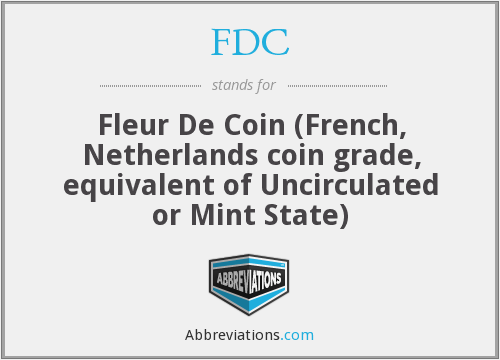 FDC - Fleur De Coin (French, Netherlands coin grade, equivalent of Uncirculated or Mint State)