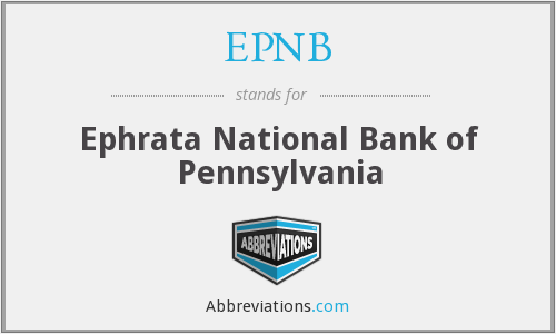 EPNB - Ephrata National Bank of Pennsylvania