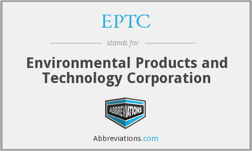 EPTC - Environmental Products And Technology Corporation