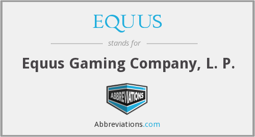 What does EQUUS stand for?