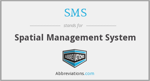 SMS - Spatial Management System