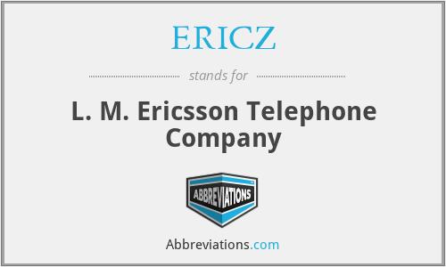 ERICZ - L. M. Ericsson Telephone Company
