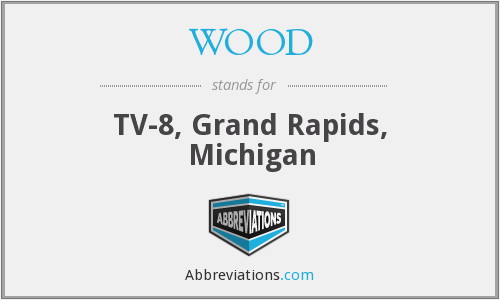 WOOD - TV-8, Grand Rapids, Michigan
