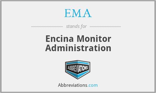 EMA - Encina Monitor Administration