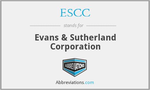 ESCC - Evans & Sutherland Corporation