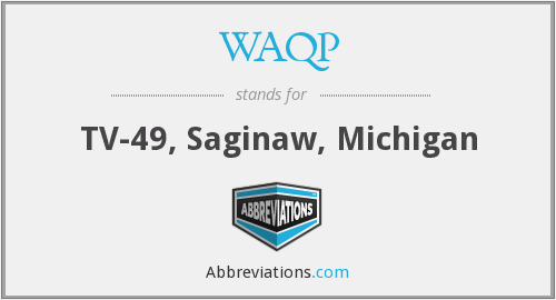WAQP - TV-49, Saginaw, Michigan