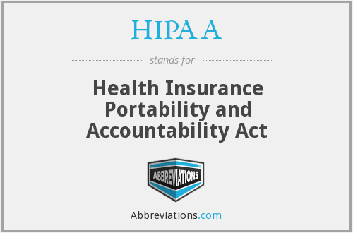 HIPAA - Health Insurance Portability and Accountability Act