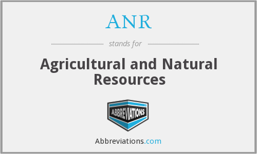 ANR - Agricultural and Natural Resources