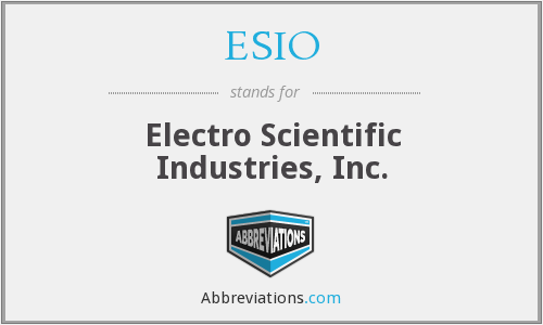 ESIO - Electro Scientific Industries, Inc.