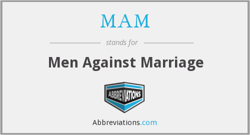 MAM - Men Against Marriage