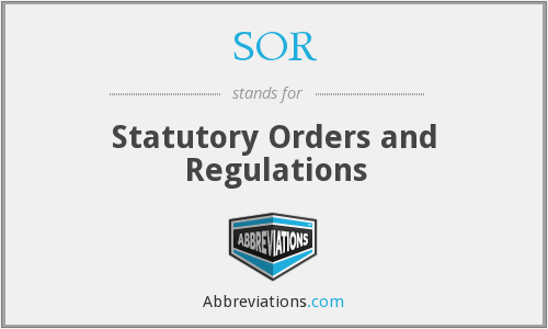 SOR - Statutory Orders and Regulations