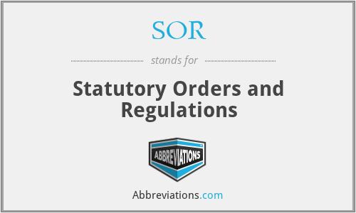 SOR - Statutory Orders and Regulations