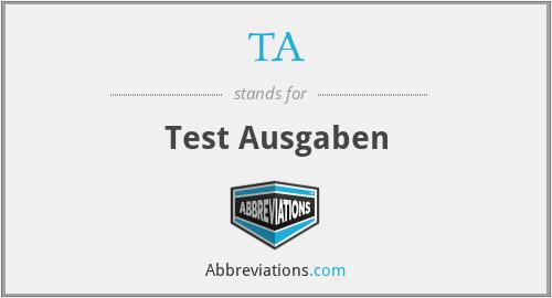 TA - Test Ausgaben