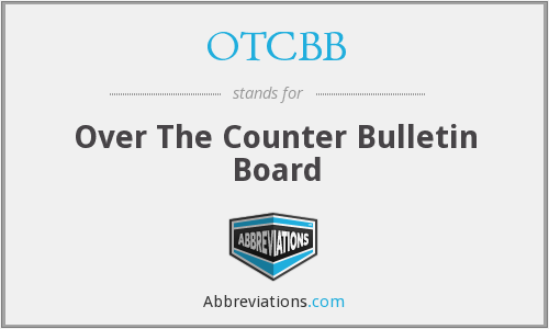 OTCBB - Over The Counter Bulletin Board