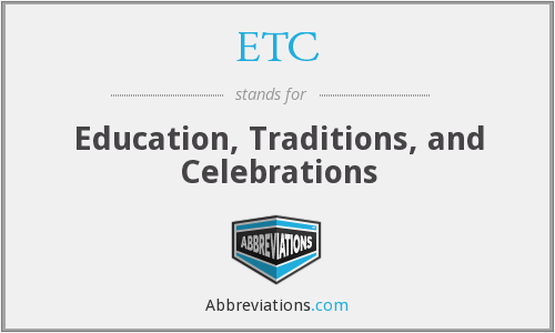ETC - Education, Traditions, and Celebrations