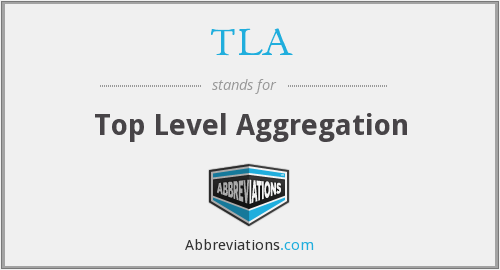 TLA - Top Level Aggregation