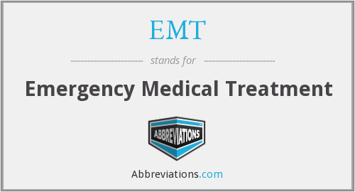 EMT - Emergency Medical Treatment