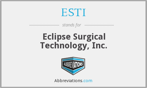 ESTI - Eclipse Surgical Technology, Inc.