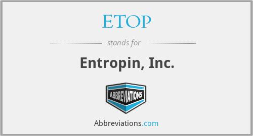 ETOP - Entropin, Inc.
