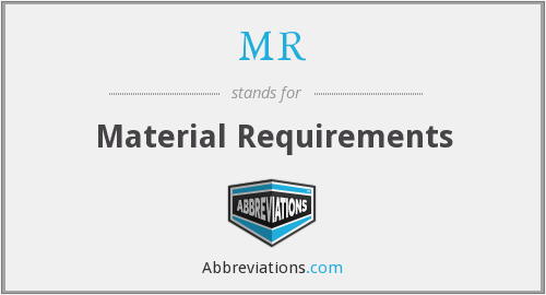 MR - Material Requirements