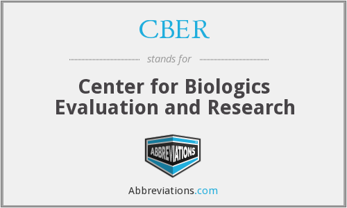 What does CBER stand for?