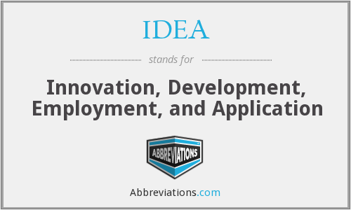 IDEA - Innovation, Development, Employment, and Application