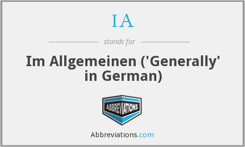 IA - Im Allgemeinen ('Generally' in German)